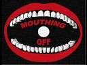 Mouthing_off